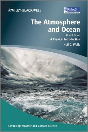 The Atmosphere and Ocean A Physical Introduction