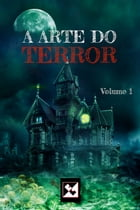 A Arte do Terror - Volume 1 by Faby Crystall