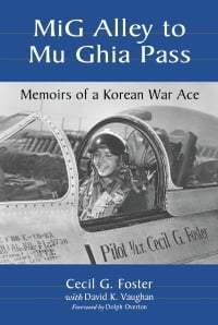MiG Alley to Mu Ghia Pass: Memoirs of a Korean War Ace