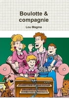 Boulotte & compagnie by Lou Magma