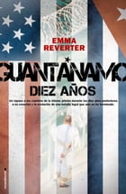 Guantánamo. Diez años. by Emma Reverter