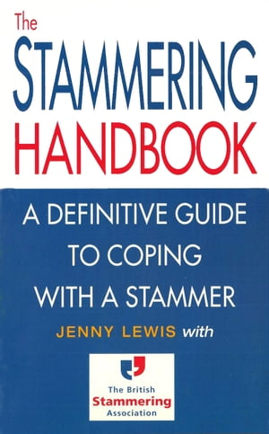 The Stammering Handbook A Definitive Guide to Coping With a Stammer