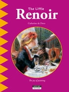 The Little Renoir: A Fun and Cultural Moment for the Whole Family! by Catherine de Duve