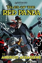 Tales of the Red Panda: The Android Assassins by Gregg Taylor
