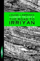 Llandor Trilogy: The Road to Irriyan