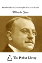 The Closed Book - Concerning the Secret of the Borgias by William Le Queux