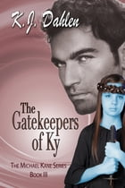 The Gatekeepers of Ky by K. J. Dahlen