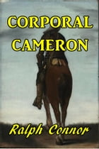 Corporal Cameron by Ralph Connor