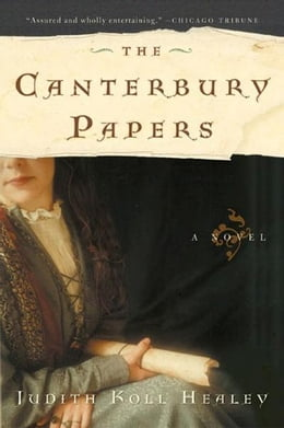 Book The Canterbury Papers: A Novel by Judith Koll Healey