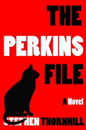 The Perkins File by Stephen Thornhill