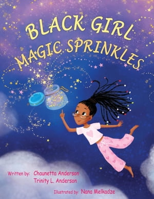 Black Girl Magic Sprinkles by Chaunetta A Anderson