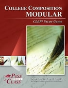 CLEP College Composition Modular Test Study Guide by Pass Your Class Study Guides
