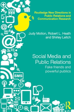 Social Media and Public Relations Fake Friends and Powerful Publics
