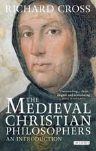 Medieval Christian Philosophers, The: An Introduction