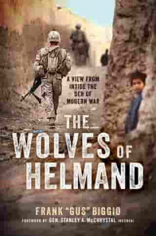 The Wolves of Helmand: A View from Inside the Den of Modern War