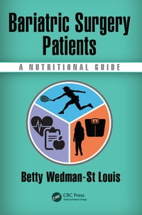 Bariatric Surgery Patients: A Nutritional Guide
