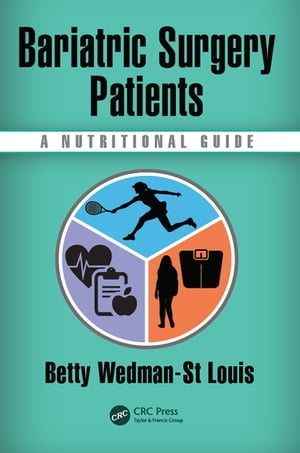 Bariatric Surgery Patients A Nutritional Guide