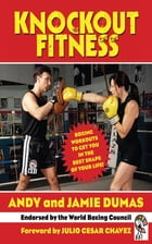 Knockout Fitness: Boxing Workouts to Get You in the Best Shape of Your Life by Andy Dumas