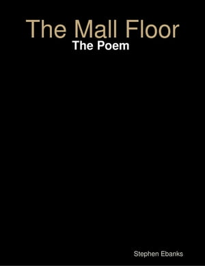 The Mall Floor: The Poem