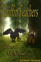 Griffin Feathers by Deborah McNemar