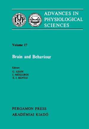 Brain and Behaviour: Proceedings of the 28th International Congress of Physiological Sciences, Budapest, 1980
