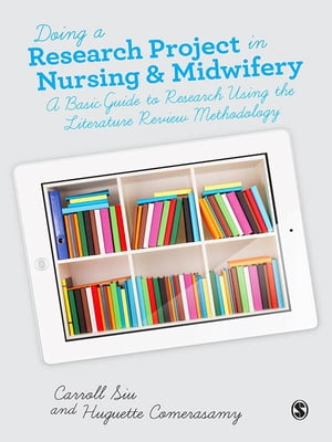 Doing a Research Project in Nursing and Midwifery A Basic Guide to Research Using the Literature Review Methodology