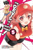 The Devil Is a Part-Timer!, Vol. 5 (manga) by Satoshi Wagahara