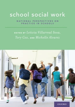Book School Social Work: National Perspectives on Practice in Schools by Leticia Villarreal Sosa