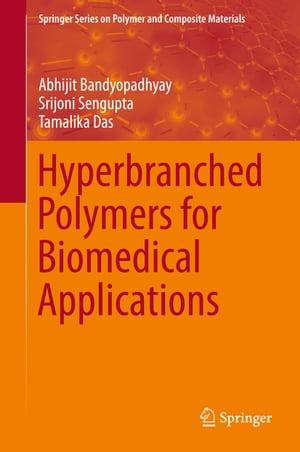 Hyperbranched Polymers for Biomedical Applications by Srijoni Sengupta