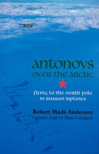 Antonovs over the Arctic by Robert Mads Anderson