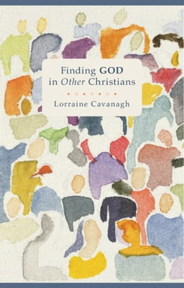 Book Finding God in Other Christians by Lorraine Cavanagh