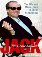 Jack: A Biography of Jack Nicholson by Edward Douglas