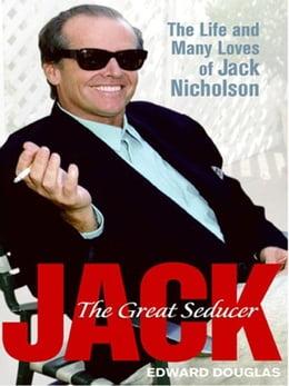 Book Jack: A Biography of Jack Nicholson by Edward Douglas