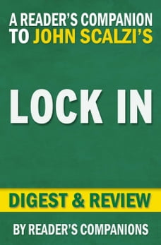 Lock In: A Novel of the Near Future (Lock In Series) by John Scalzi , Digest & Review