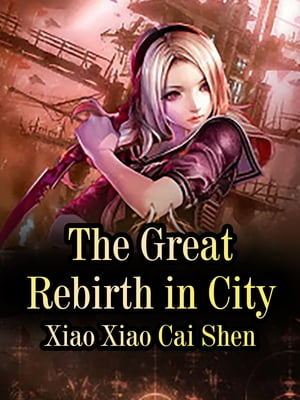 The Great Rebirth in City: Volume 3