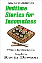 Bedtime Stories for Insomniacs by Kevin Dawson