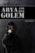 Arya and Her Golem by Marie Remleux