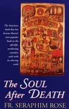 The Soul After Death by Fr. Seraphim Rose