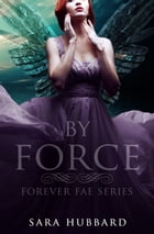 By Force by Sara Hubbard