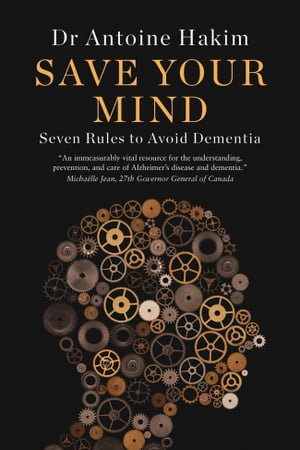 Save Your Mind: Seven Rules to Avoid Dementia