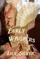 Early Whispers: The Rise of Feminist Thought in 18th Century America by Lily Silver