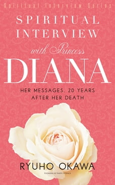 Spiritual Interview with Princess Diana: Her messages, 20 years after her death