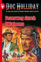 Doc Holliday 21 - Western: Feuerweg durch Oklahoma by Frank Laramy