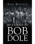 My Journey to Bob Dole d6d28b35-06ef-415c-8198-276f18910073