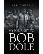 My Journey to Bob Dole by Earl Boutell