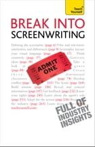 Break into Screenwriting: Your complete guide to writing for stage, screen or radio by Ray Frensham