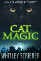 Cat Magic by Whitley Strieber