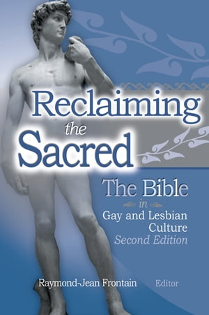 Reclaiming the Sacred The Bible in Gay and Lesbian Culture,  Second Edition