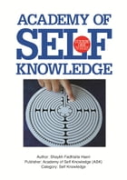 The Sufi Map of the Self: Academy of Self Knowledge Course ONE by Shaykh Fadhlalla Haeri