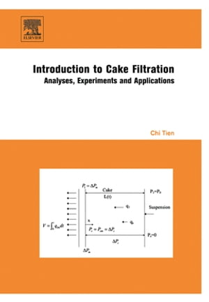 Introduction to Cake Filtration Analyses,  Experiments and Applications